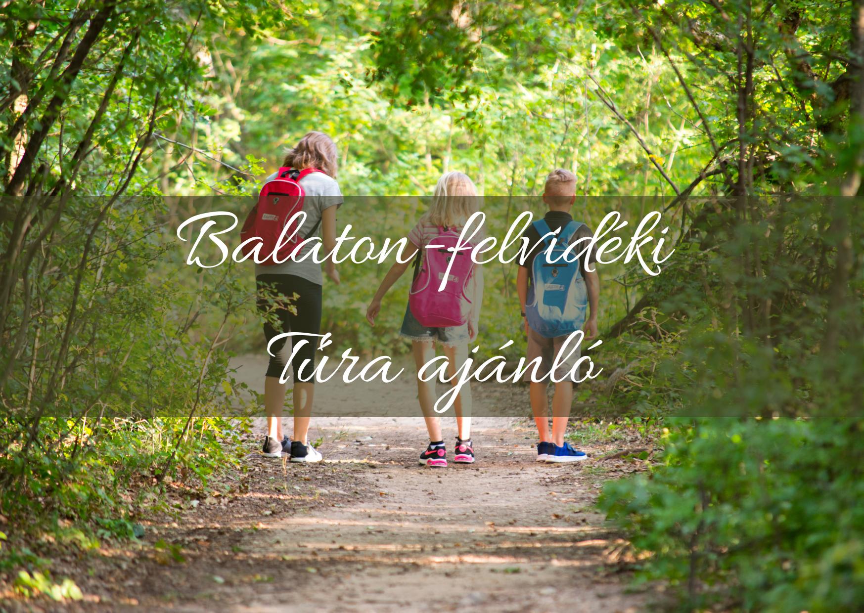 Balaton-felvidéki Túra ajánló