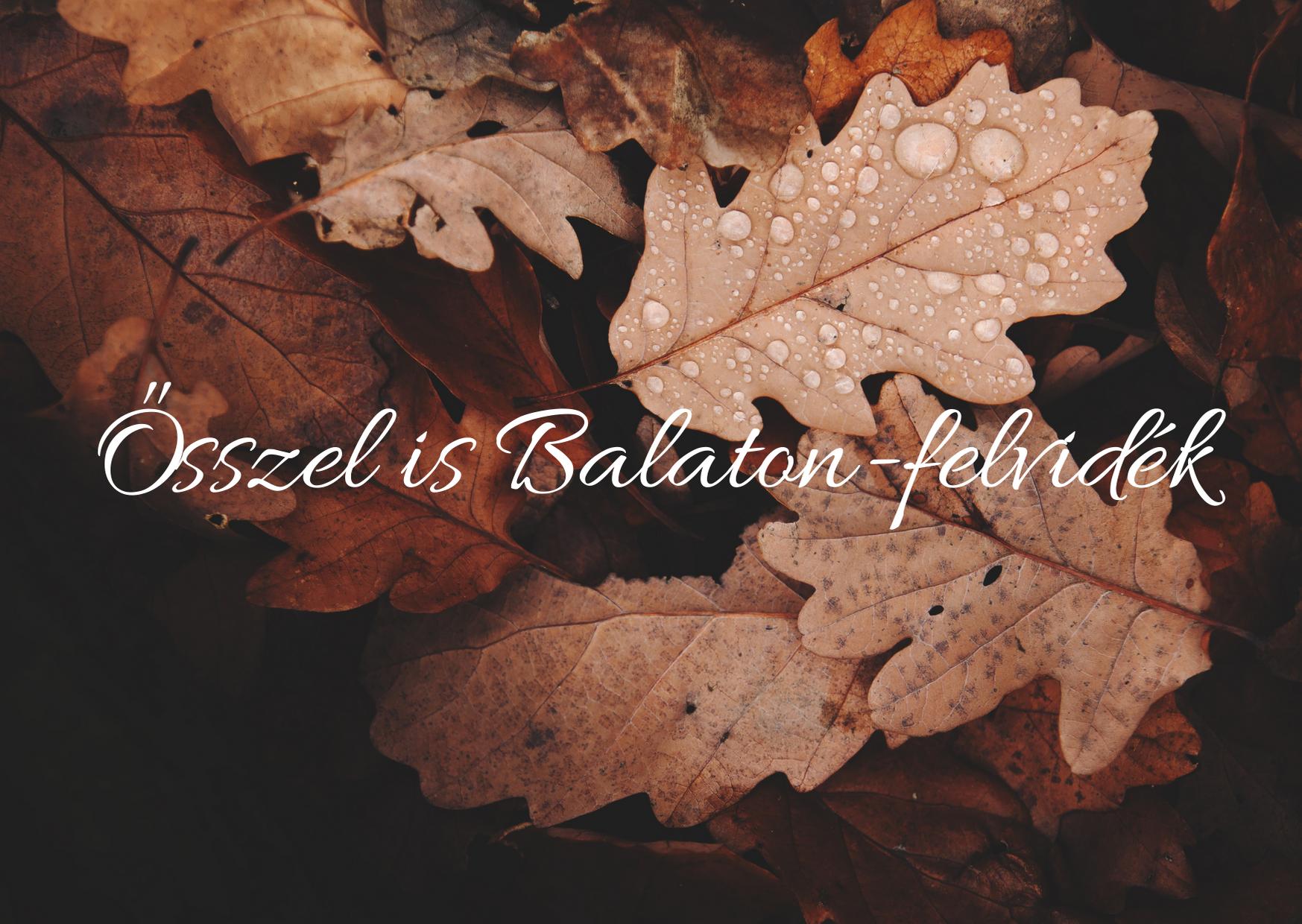 Ősszel is a Balaton-felvidék